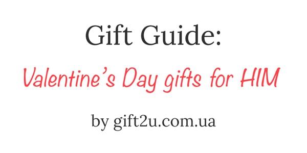 Гид в мире подарков на день Святого Валентина: подарки для НЕГО